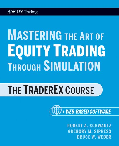Mastering the Art of Equity Trading Through Simulation, + Web-Based Software: The TraderEx Course (Wiley Trading Book 428) (English Edition)