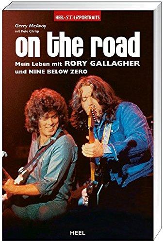 On the road: Mein Leben mit Rory Gallagher und Nine Below Zero