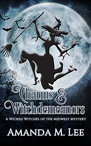 Download Charms & Witchdemeanors (Wicked Witches of the Midwest Book 8) (English Edition) B01F2Q7BMQ