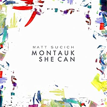 Montauk / She Can