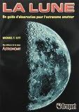 LA LUNE . UN GUIDE D'OBSERVATION POUR L'ASTRONOME AMATEUR de Michael Kitt (1 juin 1995) Broché