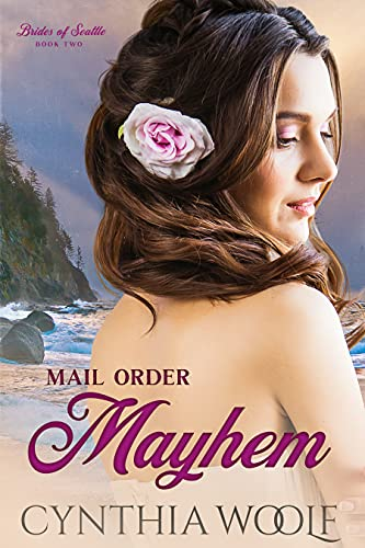 Mail Order Mayhem: a sweet mail-order bride historical western romance (Brides of Seattle Book 2)