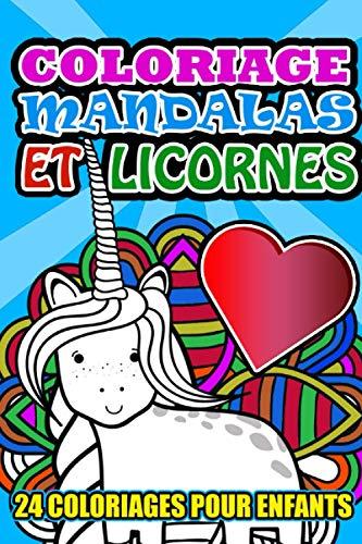 Coloriage Mandalas et Licornes - 24 Coloriages pour enfants: Livre de Coloriage Pour les Enfants de 4 à 8 Ans (garçons et filles)