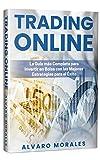 Trading Online: La Guía más Completa para Invertir en Bolsa con las Mejores Estrategias para el Éxito