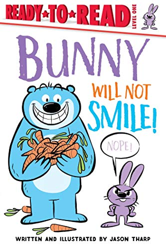 Bunny Will Not Smile!: Ready-to-Read Level 1 (Ready-to-Reads)