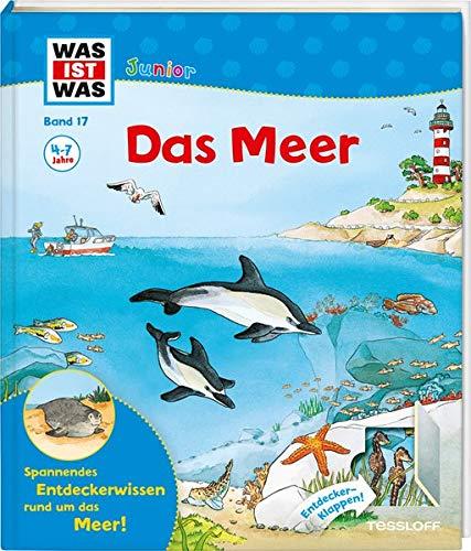 WAS IST WAS Junior Band 17. Das Meer: Welche Meere gibt es? Wo ist das Wasser bei Ebbe? Wie tief ist die Tiefsee?