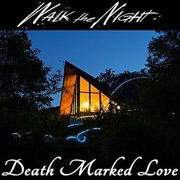 Walk The Night: Death Marked Love (Original Score)