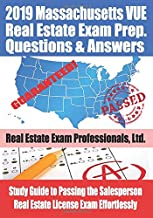 2019 Massachusetts VUE Real Estate Exam Prep Questions & Answers: Study Guide to Passing the Salesperson Real Estate License Exam Effortlessly