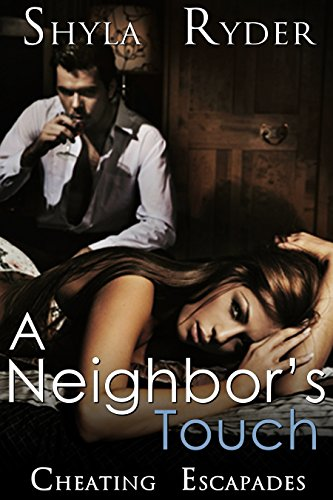 A Neighbor's Touch (Cheating Escapades Book 5) (English Edition)