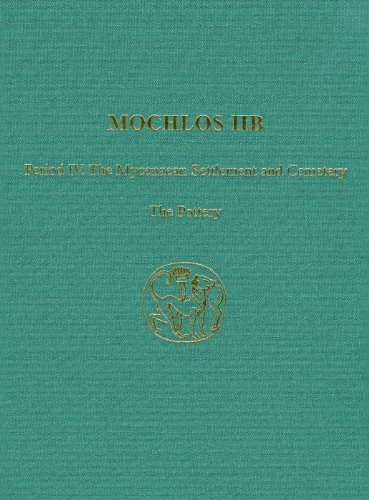 Mochlos IIB: Period IV. The Mycenaean Settlement and Cemetery: The Pottery (Prehistory Monographs)