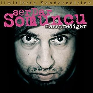Hassprediger: Ein demagogischer Blindtest                   Autor:                                                                                                                                 Serdar Somuncu                               Sprecher:                                                                                                                                 Serdar Somuncu                      Spieldauer: 1 Std. und 44 Min.     114 Bewertungen     Gesamt 4,7