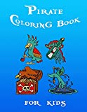 Pirate Coloring Book: Pirate Coloring Book for kids: Pirate theme coloring book for kids, boys or girls, Coloring Activity Book for Kids with Amazing and Variety of Illustrations