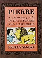 Pierre Board Book: A Cautionary Tale in Five Chapters and a Prologue