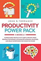 Productivity Power Pack: 4 Books in 1: Supercharge Productivity Habits, Proven Speed Reading Techniques, Accelerated Learning Unlocked, and Brain Superfoods for Cognitive Power