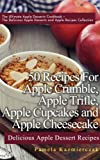 50 Recipes For Apple Crumble, Apple Trifle, Apple Cupcakes and Apple Cheesecake – Delicious Apple Dessert Recipes (The Ultimate Apple Desserts Cookbook ... Recipes Collection 6) (English Edition)