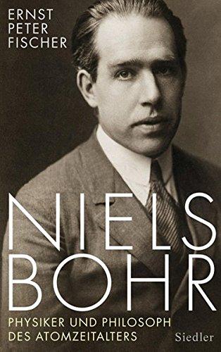 Niels Bohr: Physiker und Philosoph des Atomzeitalters