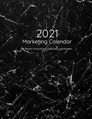 Marketing Calendar and Planner for 2021: 18 Month Marketing Planner to Schedule Business Promotion, Blog Content, Social Media Posting Strategy
