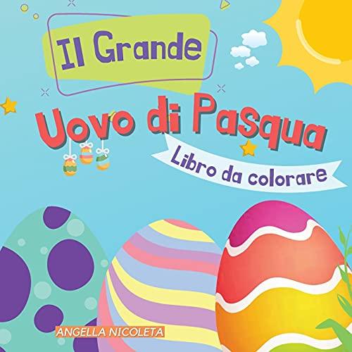 Il Grande Uovo di Pasqua Libro da colorare: per bambini da 1 a 4 anni   Disegni di uova di Pasqua per i bambini e la scuola materna