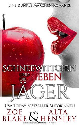Schneewittchen & Die Sieben Jäger: Eine Dunkle Romanze (Dunkle Fantasy-Romantik, Band 1)