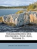 Johann Carl August Musaeus: Volksmährchen der Deutschen.