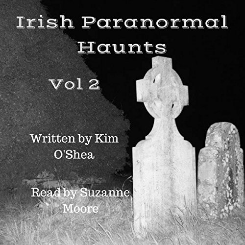 Irish Paranormal Haunts Volume 2 audiobook cover art