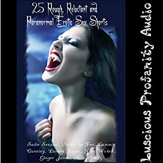 25 Rough, Reluctant and Paranormal Erotic Sex Shorts audiobook cover art