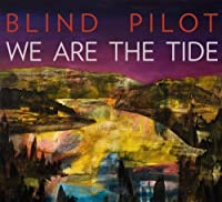 We Are The Tide by Blind Pilot (2011-09-13)