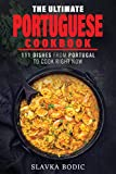 The Ultimate Portuguese Cookbook: 111 Dishes From Portugal To Cook Right Now (World Cuisines)