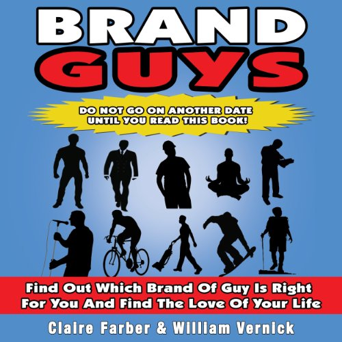 Brand Guys                   By:                                                                                                                                 Bill Vernick,                                                                                        Claire Farber                               Narrated by:                                                                                                                                 Kathryn Ganime-Leech                      Length: 7 hrs and 31 mins     Not rated yet     Overall 0.0