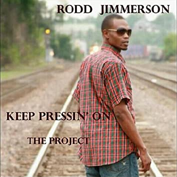 Keep Pressin' On the Project