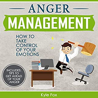Anger Management     How to Take Control of Your Emotions               By:                                                                                                                                 Kyle Fox                               Narrated by:                                                                                                                                 Bode Brooks                      Length: 2 hrs and 4 mins     3 ratings     Overall 3.7