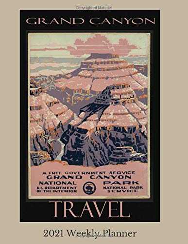 Grand Canyon 2021 Weekly Planner: Vintage Travel Poster Cover | Jan 1,...