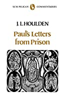 Paul's Letters from Prison (Scm Pelican Commentaries)