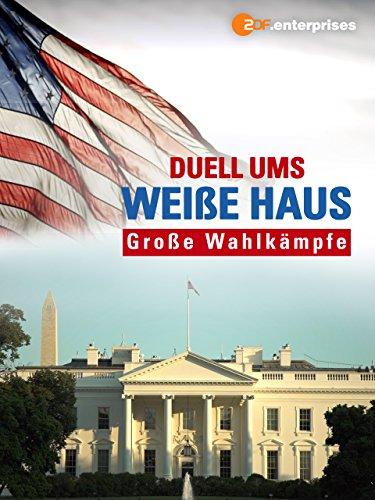 Duell ums Weiße Haus - Große Wahlkämpfe