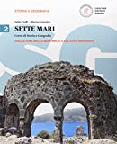 Sette mari. Corso di storia e geografia. Per le Scuole superiori. Con e-book. Con espansione online: 2