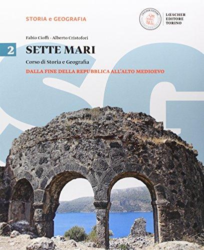 Sette mari. Corso di storia e geografia. Per le Scuole superiori. Con e-book. Con espansione online (Vol. 2)