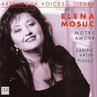 Elena Mosuc: Lieder (Arte Nova Voices) by Elena Mosuc