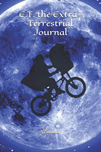 E.T. the Extra-Terrestrial Journal: Ride In The Sky, E.T. Go Home Notebook, Elliot And ET On Bike Journal, ET Phone Home With 120 Lined Pages (E.T. the Extra-Terrestrial Notebooks)