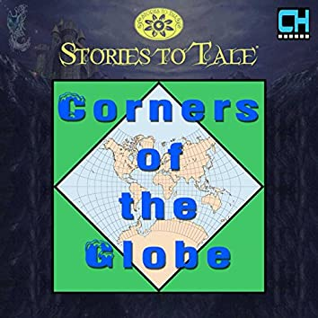 Stories To Tale Vol. 11: Corners of the Globe