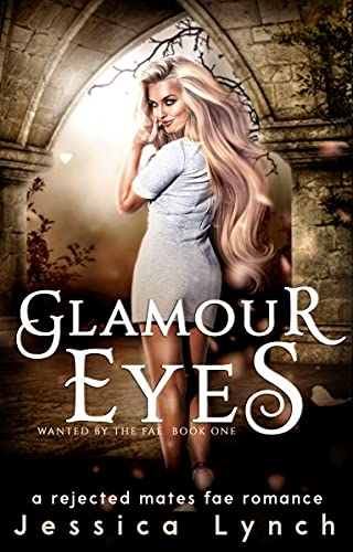 Couverture du livre Glamour Eyes: a Rejected Mates Fae Romance (Wanted by the Fae Book 1) (English Edition)