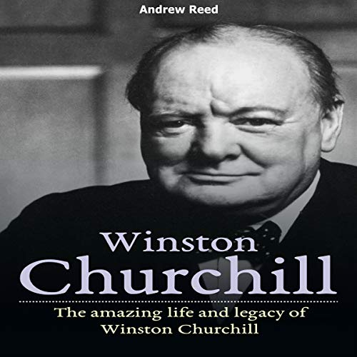 Winston Churchill: The Amazing Life and Legacy of Winston Churchill  By  cover art