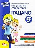Piccolo genio. Il mio quaderno delle competenze. Italiano. Per la Scuola elementare (Vol. 5)
