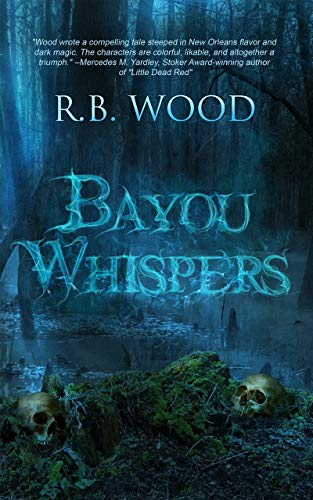 Bayou Whispers by [R.B. Wood, Crystal Lake Publishing]