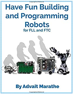 Have Fun Building and Programming Robots for FLL and FTC: Using EV3 and Android