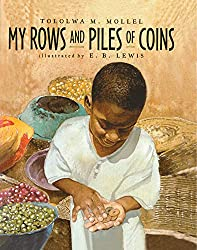 My Rows and Piles of Coins by Tololwa M. Mollel