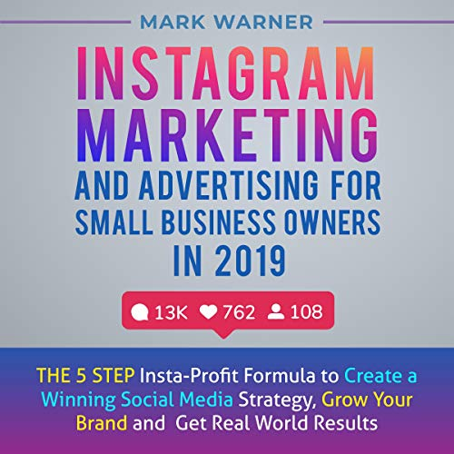 Instagram Marketing and Advertising for Small Business Owners in 2019 audiobook cover art