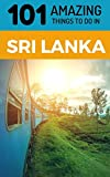 101 Amazing Things to Do in Sri Lanka: Sri Lanka Travel Guide