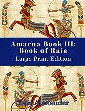 Amarna Book III: Book of Raia: Large Print Edition