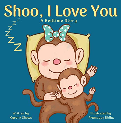 Shoo, I Love You: A Bedtime Story (English Edition)