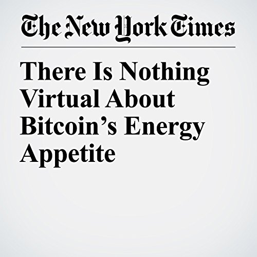 There Is Nothing Virtual About Bitcoin's Energy Appetite copertina